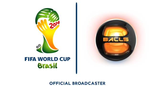 BALLS CHANNEL IS THE OFFICIAL BROADCASTER OF 2014 FIFA WORLD CUP